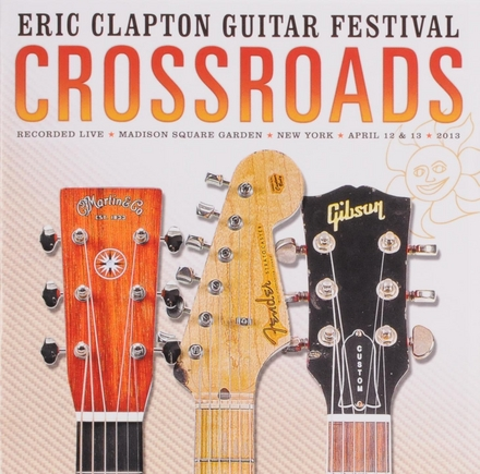 Crossroads : Eric Clapton Guitar Festival