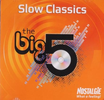 The big 5 : slow classics