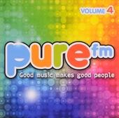Pure FM : Good music makes good people. vol.4