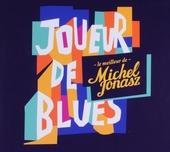 Joueur de blues : le meilleur de Michel Jonasz