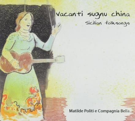 Vacanti sugnu china : Sicilian folksongs