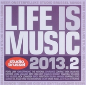 Life is music 2013 : onsterfelijke Studio Brussel songs. 2