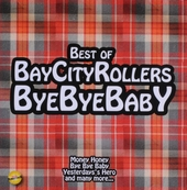 Bye bye baby : Best of Bay City Rollers