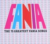 Fania : The 75 greatest Fania songs