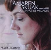 Amaren eskuak : las manos de mi madre