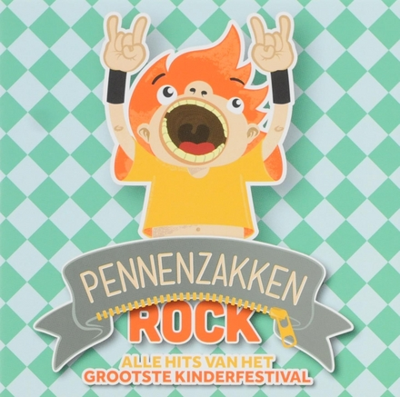Pennenzakkenrock : alle hits van het grootste kinderfestival