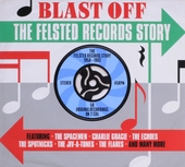 The Felsted records story : Blast off