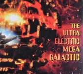 The Ultra Electric Mega Galactic