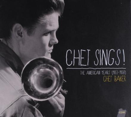Chet sings! : The American years 1953-1958