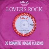 Island Records presents lovers rock : 30 romantic reggae classics
