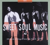 Sweet soul music : 25 scorching classics from 1972
