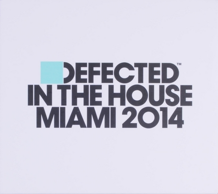 Defected in the house : Miami 2014