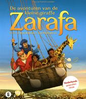 Zarafa : de avonturen van de kleine giraffe