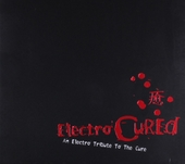 Electro Cured : An electro tribute to The Cure