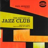 Paul Murphy presents the return of jazz club : dancefloor classics from the original jazz dance dj