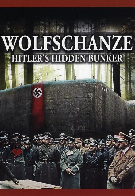 Wolfschanze : Hitlers hidden bunker