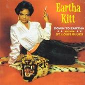 Down to Eartha ; St. Louis blues