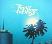Too slow to disco. vol.1