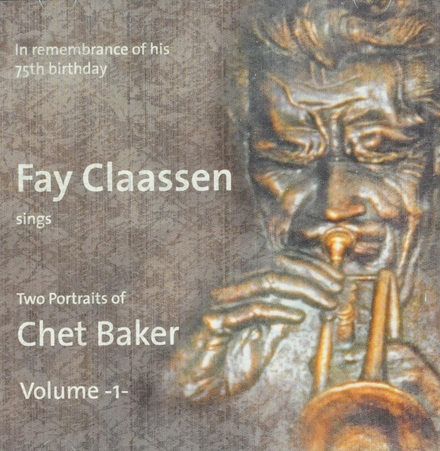 Fay Claasen sings two portraits of Chet Baker. vol.1