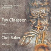 Fay Claasen sings two portraits of Chet Baker. vol.2