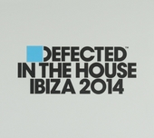 Defected in the house : Ibiza 2014