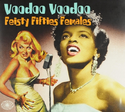 Voodoo voodoo : Feisty fifties females