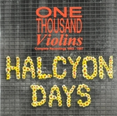 Halcyon days : Complete recordings 1985-1987