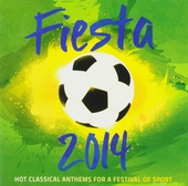 Fiesta 2014 : Hot classical anthems for a festival of sport