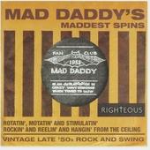 Mad Daddy's maddest spins