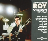 The indispensable Roy Orbison 1956-1962