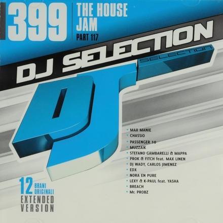 DJ selection 399 : The house jam part 117