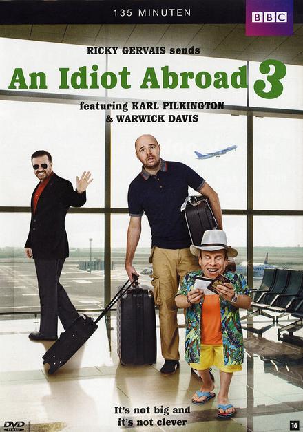 An idiot abroad. 3