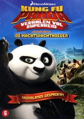 Kung Fu panda : verhalen vol superheid. [3], De nachtwachthoeder