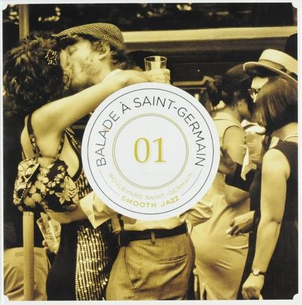 Balade à Saint-Germain : Boulevard Saint-Germain - Smooth jazz. vol.1