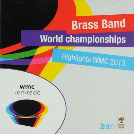 Brass band world championships : Highlights WMC 2013