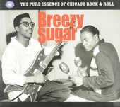 Breezy sugar : The pure essence of Chicago rock & roll
