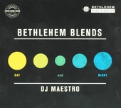 DJ Maestro presents Bethlehem blends