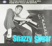 Snazzy sugar : The pure essence of rock & roll from west Texas and beyond