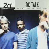 The best of DC Talk : The millennium collection