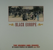 Black Europe : The sounds and images of black people in Europe pre-1927