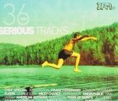 36 Serious tracks