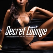 Secret lounge. [1], The finest in chill out and ambient music