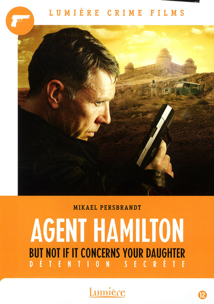 Agent Hamilton : but not if it concerns your daughter