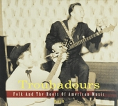 Troubadours : folk and the roots of American music. Part 3