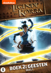 De legende van Korra : boek 2 : geesten. Deel 1