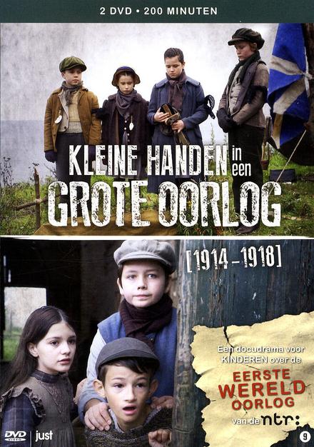 Kleine handen in een grote oorlog [1914-1918]