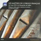 Les maîtres de l'orgue français : De Louis XIII à la Monarchie de Juillet
