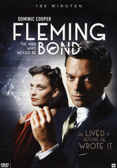 Fleming : the man who would be Bond