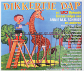 Dikkertje Dap en 80 bekende kinderliedjes van Annie M.G. Schmidt en anderen