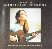 Keep me in your heart for a while : the best of Madeleine Peyroux